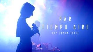 Par - Tiempo Aire c/ Fenna Frei (en vivo)