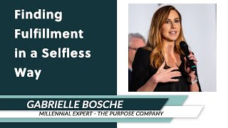 Gabrielle Bosché: Finding Fulfillment in a Selfless Way