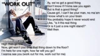 J. Cole ~ WORK OUT + Lyrics (HD) [CDQ]