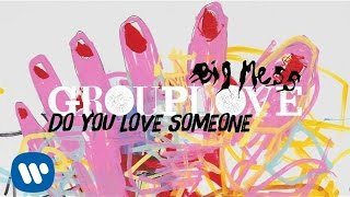 grouplove   big mess full album