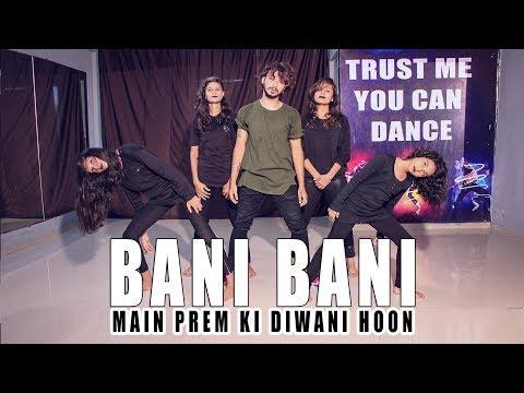 Bani Bani Dance Video Main Prem Ki Diwani Hoon | Vicky Patel Choreography