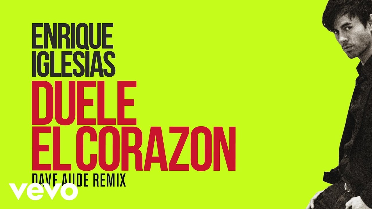 Enrique Iglesias — DUELE EL CORAZON (Dave Audé Club Mix)[Lyric Video]