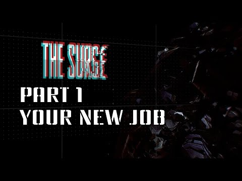 YOUR NEW JOB | The Surge #1