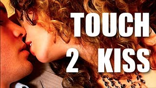 How To Touch A Girl To Get Her To Kiss You