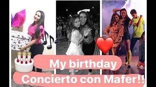 MY BIRTHDAY // CONCIERTO MAFER CHAVANA// VIDE0 5