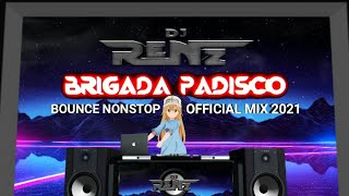 DJ RenZ - Brigada Padisco   Bounce Nonstop Mix 2021   DJ RenZ TMD