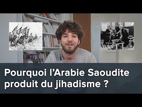 POURQUOI L'ARABIE SAOUDITE PRODUIT DU JIHADISME ? LES CLEFS POUR TOUT COMPRENDRE - blabla n°15