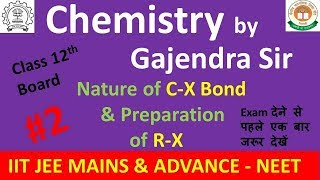 Nature of C-X and Preparation of R-X L-2 for IIT JEE, NEET, Class 12 and All Other Competitive Exams