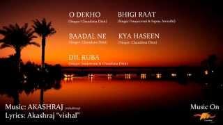 Bhigi Raat | Juke Box | Music Akashraj | Latest Chandana Dixit, Sapna Awasthi, Sanjeevini 2015