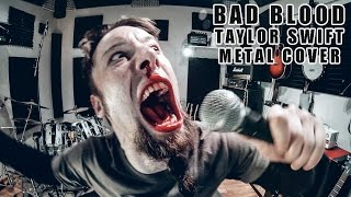 Bad Blood (metal cover by Leo Moracchioli)