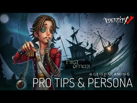 PRO TIPS FIRST OFFICER & PERSONA Identity V 第五人格