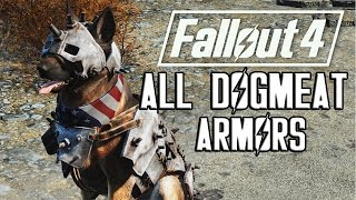 FALLOUT 4: ALL DOGMEAT ARMORS - PIMP YOUR DOG!