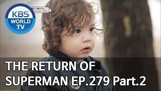 The Return of Superman | 슈퍼맨이 돌아왔다 - Ep.279 : Today, We Sing Again Pt.2[ENG/IND/2019.06.02]