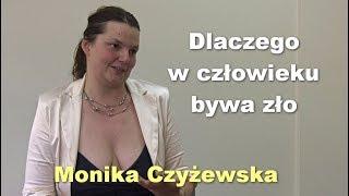 Dlaczego w człowieku bywa zło - Monika Czyżewska