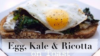 Egg, Sauteed Kale And Ricotta On Toast