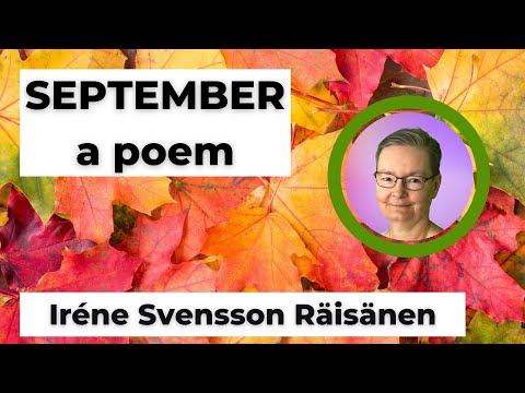 SEPTEMBER is a poem by the Swedish poet Iréne Svensson Räisänen #shorts