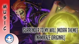 Surrender to My Will! [Moira Theme] (Namikaze ver.)