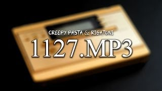 Creepy Pasta - 1127.mp3 [ITA]