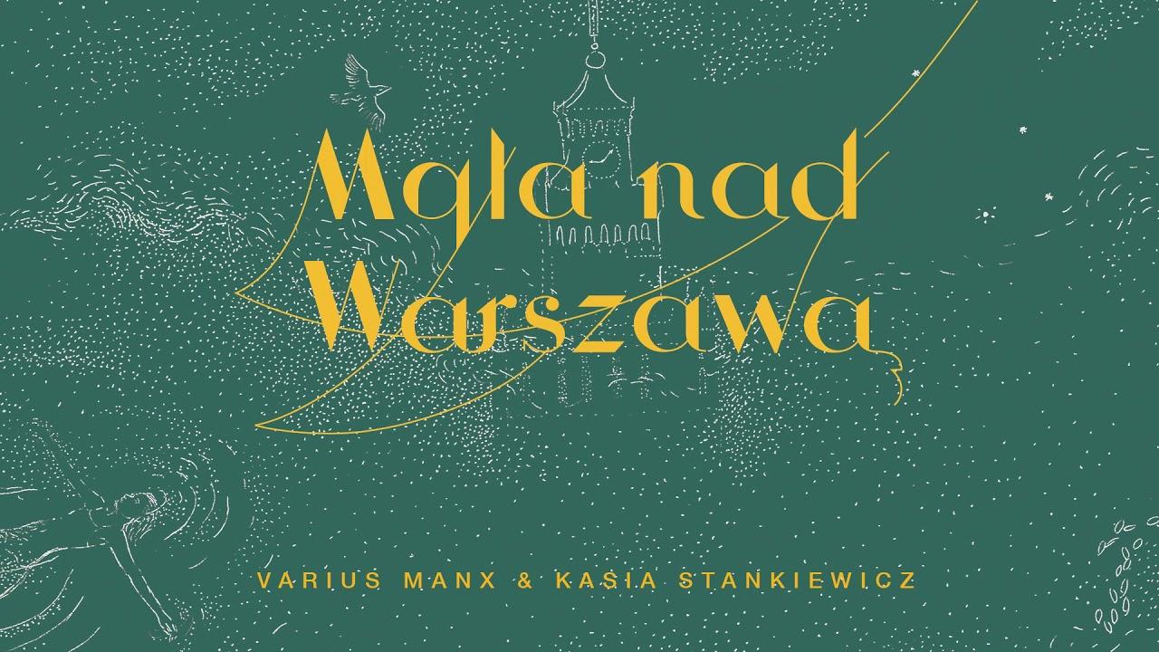Varius Manx Kasia Stankiewicz Mgła Nad Warszawą Official Audio