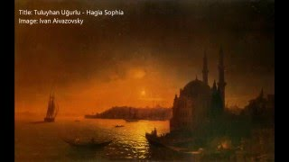 Tuluyhan Uğurlu - Hagia Sophia