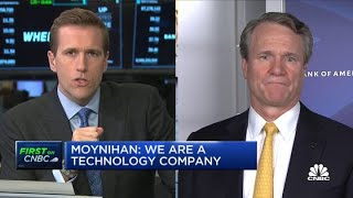 Bank of America CEO Brian Moynihan: We are a technology company