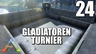 ARK ♠?♠ #024 GLADIATOR TURNIER || Ark Survival Evolved German | Ark Deutsch
