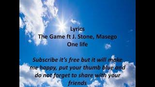 The Game ft J. Stone, Masego One life (Lyrics/Paroles)