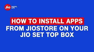 How to Install Apps From JioStore on your Jio Set Top Box - Reliance Jio