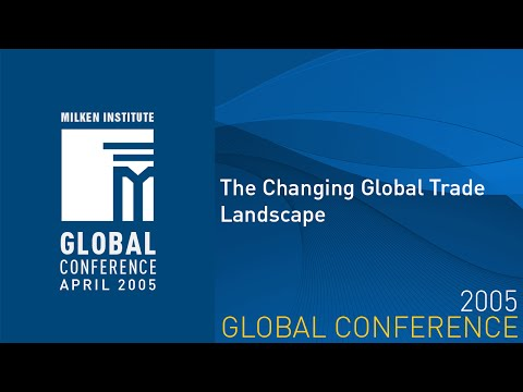 Global Conference 2005 - The Changing Global Trade Landscape
