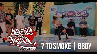 BOTY INDO 2015 - 7 TO SMOKE BBOY BATTLE | STRIFE.TV INDONESIA
