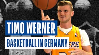 BASKETBALL IN GERMANY by Timo Werner of Chelsea FC