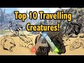 Top 10 Travelling Dinos To Tame In Ark Survival Evolved!