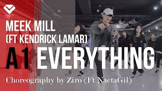 Meek Mill - A1 Everything | Dance 안무 Choreography Ziro (Ft 낙타길) | Choreography Class by LJ DANCE