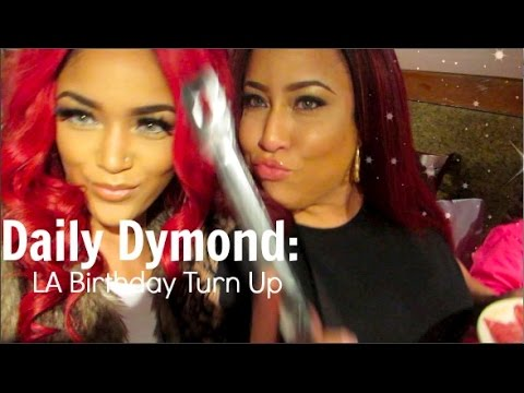 Daily Dymond: LA Birthday Turnup