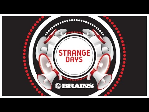 BRAINS - STRANGE DAYS