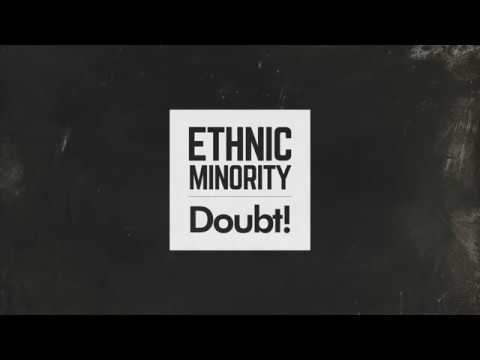 "ETHNIC MINORITY""Doubt!"""