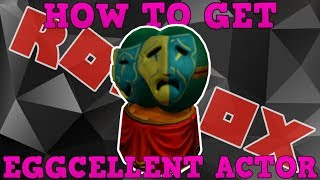 How to Get the Eggcellent Actor | Roblox Egg Hunt Event 2018