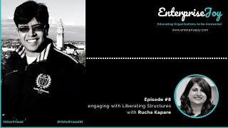 EnterpriseJoy Episode #8 - Engaging with Liberating Structures with Rucha Kapare (19m)