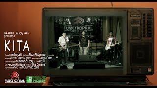 Funky Kopral - Kita (Official Music Video)