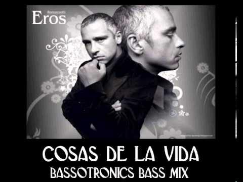 Eros Ramazzotti - Cosas De La Vida (Bass Mix)