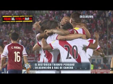 El Historico Triunfo Peruano a Ras de Cancha Paraguay vs Perú 1-4 en Futbol en america 13/11/2016