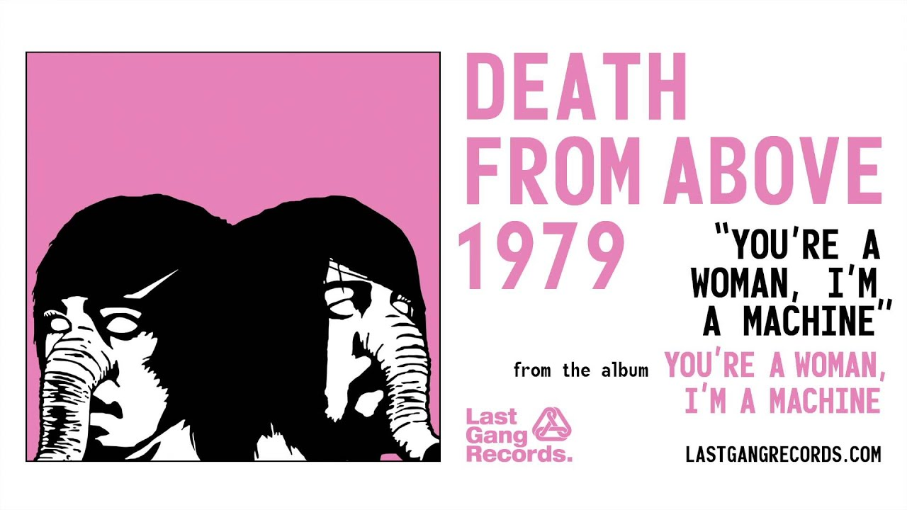 death-from-above-1979-youre-a-woman-im-a-machine-lastgangradio