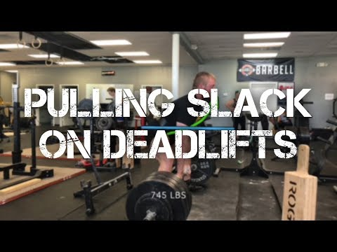 Pulling Slack on Deadlifts