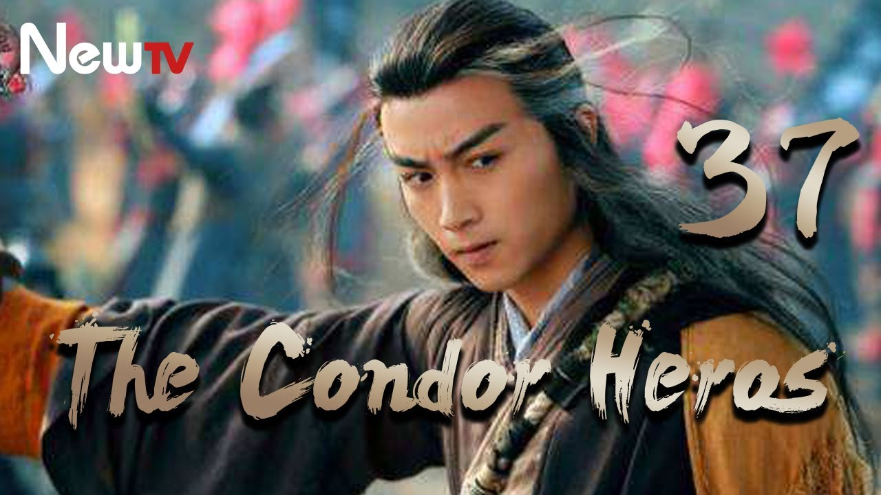 【Eng Sub】The Condor Heroes 37丨The Romance of the Condor Heroes (Version 2014)