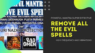 MANTRA TO REMOVE EVIL SPELLS AND CURSE (EXTREMELY VERY POWERFUL)