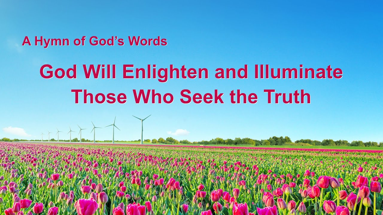 """""""God Will Enlighten and Illuminate Those Who Seek the Truth"""" 