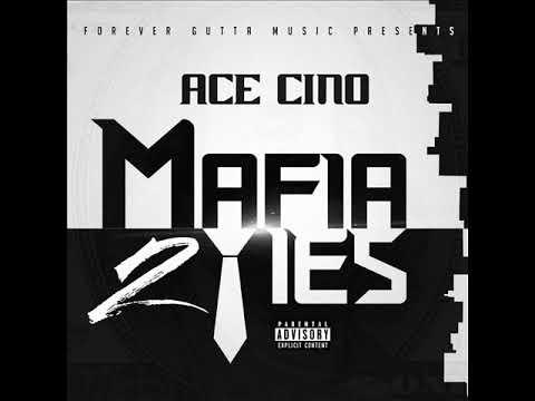 Ace Cino - Mafia Ties Pt. 2