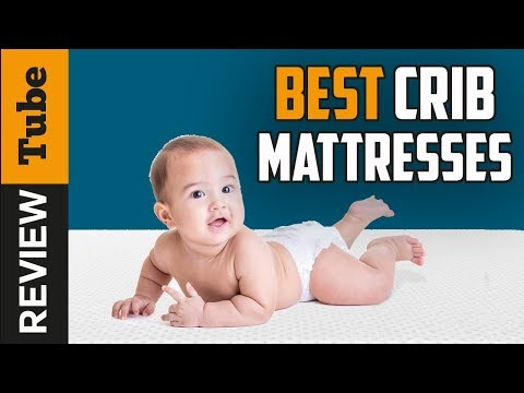 ✅Mattress: Best Crib Mattress 2019 (Buying Guide)