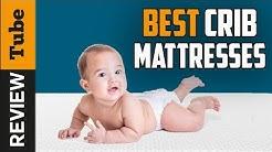 ✅Mattress: Best Crib Mattress 2019 (Buying Guide)