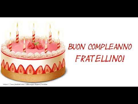 Tanti Auguri Di Buon Compleanno Fratello Youtube